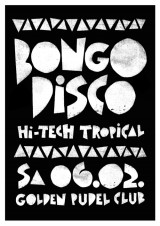 Bongo Disco - Hi-Tech Tropical im Golden Pudel Club